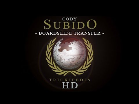 Cody Subido: Trickipedia - Boardslide Transfer/Pull Over