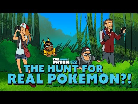The Hunt for Real Pokemon!? – The Patch #122