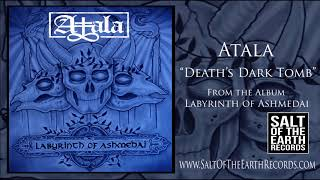 ATALA - Death's Dark Tomb (audio)
