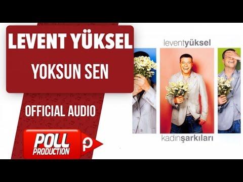 Levent Yüksel - Yoksun Sen - ( Official Audio )