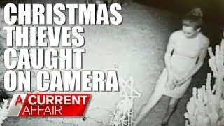 Christmas Thieves Caught on Camera | A Current Affair Australia