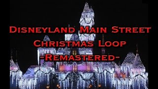 Disneyland Main Street Christmas Loop (Remastered)