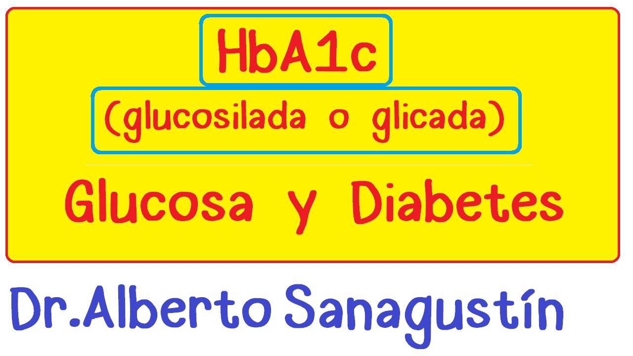 HbA1c (glucosilada o glicada), glucosa y diabetes
