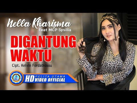 Nella Kharisma Ft. MCP Sysilia - DIGANTUNG WAKTU ( Official Music Video ) [HD]