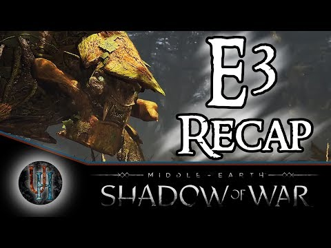 Middle-Earth: Shadow of War - E3 Recap - Gameplay & story news