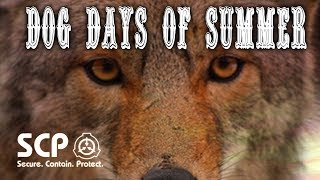 SCP-2547 Dog Days of Summer | Object Class Keter | animal SCP