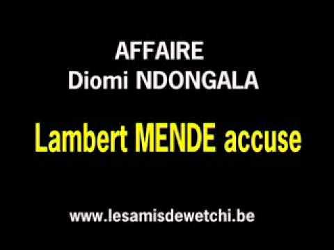 Affaire Diomi NDONGALA MENDE accuse Le Député du peuple