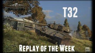 Let's Play World of Tanks | T32 | Replay of the Week [ Gameplay - German - Deutsch ]
