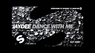 Jaydee - Dance With Me (Mix 1)
