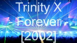 Watch Trinity X Forever video