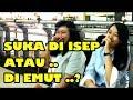 SUKA DI ISEP ATAU DI EMUT ??? – SOSIAL EKSPERIMEN INDONESIA | FIKRIKOUSEI