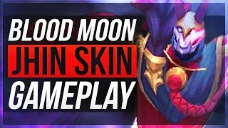 BEST JHIN SKIN EVER!! - Blood Moon Jhin Gameplay - League of Legends