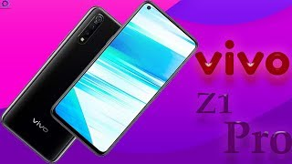 Vivo Z1 Pro (2019) Specification, Features, Trailers, Rumors!