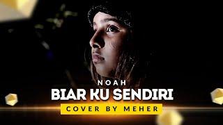 download lagu Noah - Biar Ku Sendiri  Cover By Meher gratis