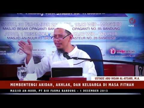 Pengajian Islam: Membentengi Keluarga di Masa Fitnah - Ustadz Abu Ihsan Al-Atsari