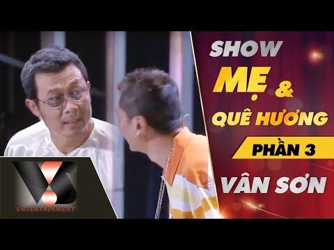 Show Mẹ & Quê Hương - Vân Sơn (Phần 3)