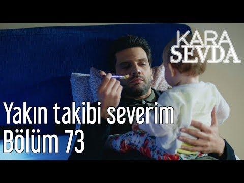 Kara Sevda 73. Bölüm - Yakın Takibi Severim