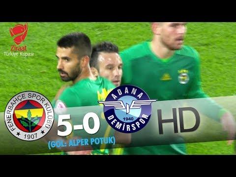 Fenerbahçe: 5 - Adana Demirspor: 0 | Gol: Alper Potuk