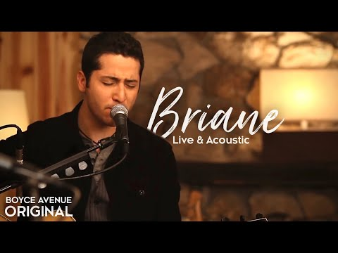 Boyce Avenue - Briane (Live & Acoustic) on iTunes & Spotify