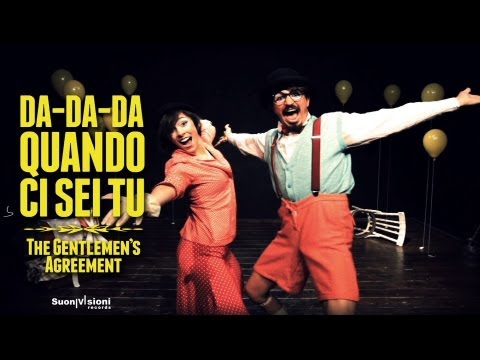 The Gentlemen's Agreement - Da Da Da quando ci sei tu