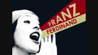Watch Franz Ferdinand Im Your Villain video
