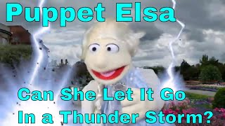 Puppet Princess Elsa  - Can She Sing Let it Go In A Thunder Storm?
