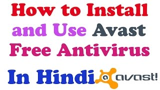How to Install and Use Avast Free Antivirus in Hindi