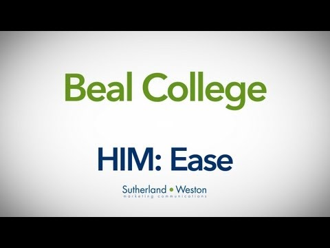 """BEAL COLLEGE """"HIM: Ease"""""""