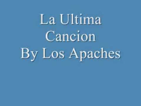 La Ultima Cancion by Los Apaches
