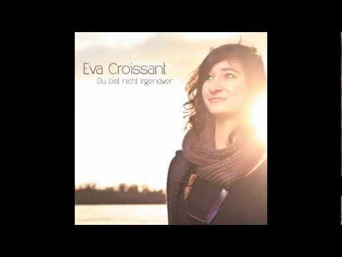Eva Croissant - Dein Herz Traegt Felsen