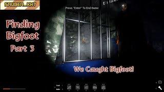 Finding Bigfoot Part 3: We Caught Bigfoot! - Bigfoot Gameplay with Zero