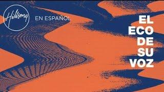 El Eco De Su Voz ALBUM - Hillsong En Español