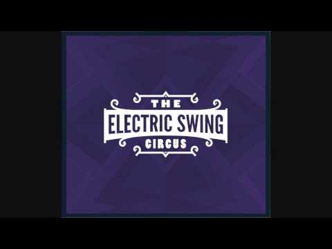 The Electric Swing Circus - The Penniless Optimist - Electro Swing
