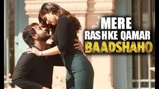 Baadshaho Song 'Mere Rashke Qamar' - Ajay Devgan Romance With Hot Ileana D'Cruz