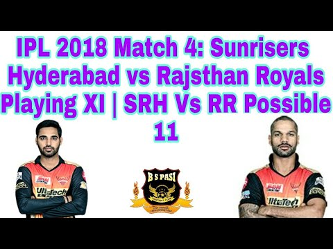 IPL 2018 March 4 Sunrisers Hyderabad Vs Rajasthan Royal playing SRH Vs RR possible 11