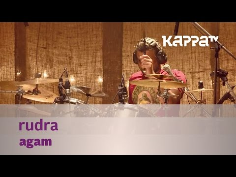Rudra by Agam - Music Mojo - Kappa TV