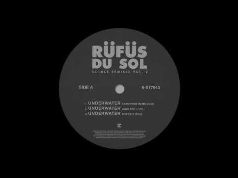 RÜFÜS DU SOL - Underwater (Adam Port Remix)
