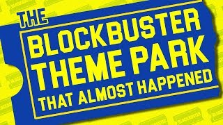 The Blockbuster Theme Park That Almost Happened