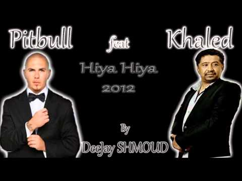 Cheb Khaled Feat Pitbull hiya hiya 2012 By DeeJay SHMOUD.mp4