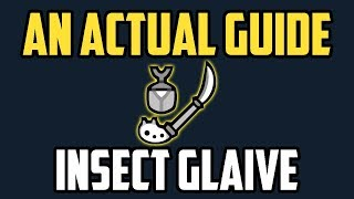 An Actual Insect Glaive Guide - Monster Hunter World