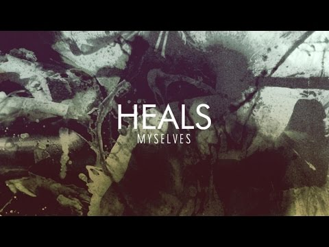 Heals - Myselves (Official Audio)