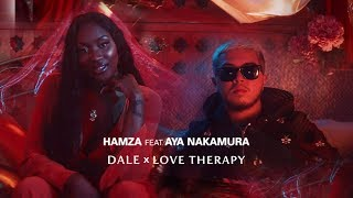 Clip Dale x Love Therapy  - Hamza feat. Aya Nakamura