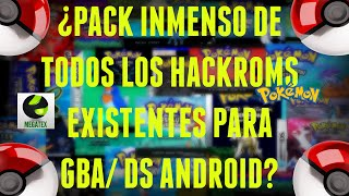 ¿Un Pack Repleto de Hackroms Pokemon para android? | Introducción 300 Subs!