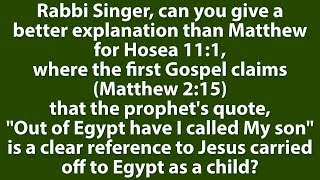 Video: In Matthew 2:15, Out of Egypt I called my son - Is this referring to Jesus? - Tovia Singer