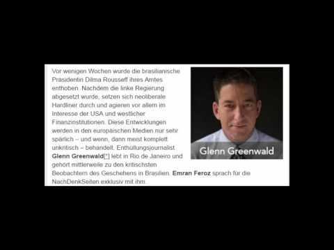 Putsch in Brasilien? NachDenkSeiten im Gespräch mit Glenn Greenwald