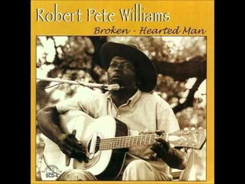 Robert Pete Williams- Louise