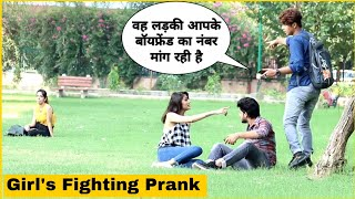 Girls Fighting Prank Gone Wrong | Mohit Saini