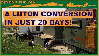 A Luton box van conversion in just 20 days! Van Tour!