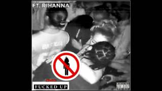 Travis Scott Ft. Rihanna Fucked Up