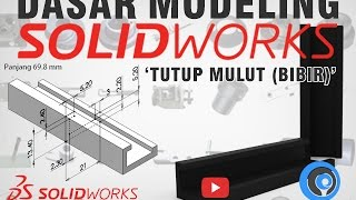 "SolidWorks Tutorial Indonesia #016 (Eng Sub) - Dasar (Basic) Modeling ""Tutup Mulut (Bibir)"""